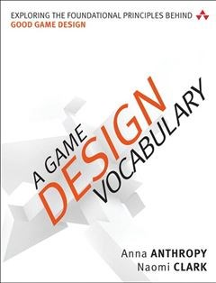 322 грн.| A Game Design Vocabulary: Exploring the Foundational Principles Behind Good Game Design 1st Edition
