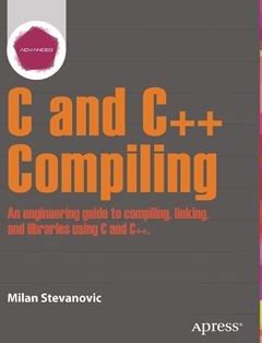 Advanced C and C++ Compiling 1st ed. Edition