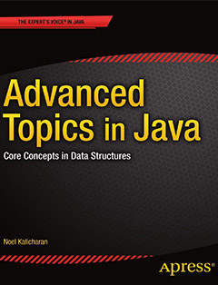 Advanced Topics in Java: Core Concepts in Data Structures