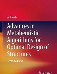Advances in Metaheuristic Algorithms for Optimal Design of Structures 2nd ed. 2017 Edition