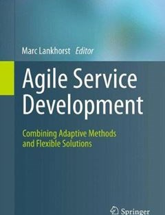 Agile Service Development: Combining Adaptive Methods and Flexible Solutions 2012th Edition