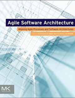 Agile Software Architecture: Aligning Agile Processes and Software Architectures 1st Edition