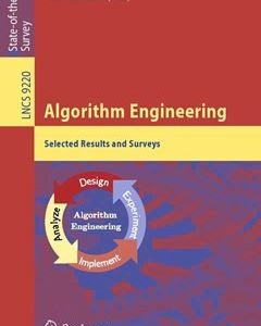 Algorithm Engineering: Selected Results and Surveys 1st ed. 2016 Edition