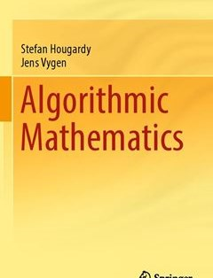 Algorithmic Mathematics 1st ed. 2016 Edition