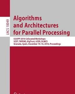 Algorithms and Architectures for Parallel Processing: ICA3PP 2016 Collocated Workshops: SCDT