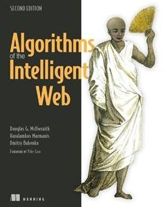 Algorithms of the Intelligent Web 2nd Edition