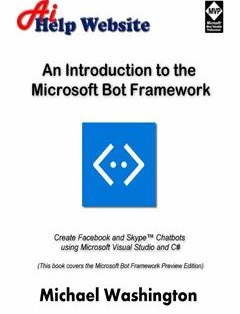 322 грн.| An Introduction to the Microsoft Bot Framework: Create Facebook and Skype Chatbots using Microsoft Visual Studio and C#
