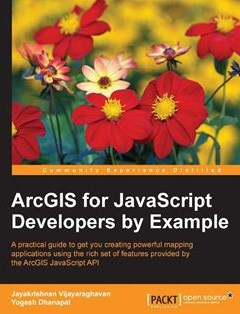 ArcGIS for JavaScript developers by Example