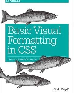 207 грн.| Basic Visual Formatting in CSS: Layout Fundamentals in CSS