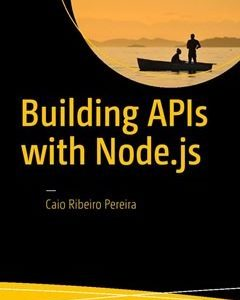 Building APIs with Node.js 1st ed. Edition