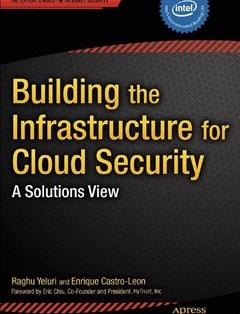 322 грн.| Building the Infrastructure for Cloud Security: A Solutions View 1st ed. Edition