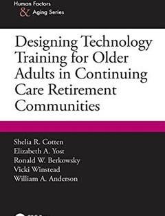 322 грн.  Designing Technology Training for Older Adults in Continuing Care Retirement Communities