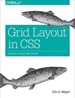 207 грн.| Grid Layout in CSS: Interface Layout for the Web 1st Edition