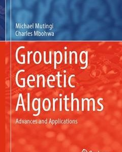 322 грн.| Grouping Genetic Algorithms: Advances and Applications (Studies in Computational Intelligence) 1st ed. 2017 Edition