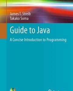 368 грн.| Guide to Java: A Concise Introduction to Programming 2014th Edition