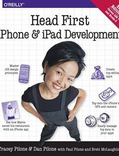 368 грн.| Head First iPhone and iPad Development: A Learner's Guide to Creating Objective-C Applications for the iPhone and iPad 3rd Edition