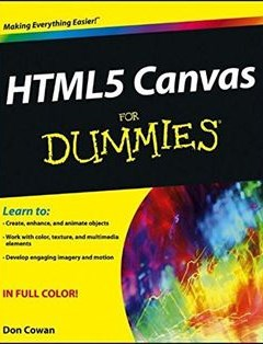 368 грн.| HTML5 Canvas For Dummies 1st Edition