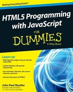 437 грн.| HTML5 Programming with JavaScript For Dummies 1st Edition