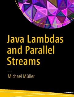 207 грн.| Java Lambdas and Parallel Streams 1st ed. Edition