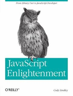 276 грн.| JavaScript Enlightenment: From Library User to JavaScript Developer 1st Edition