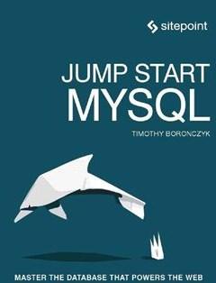 Jump Start MySQL 1st Edition