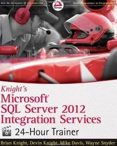 506 грн.| Knight's Microsoft SQL Server 2012 Integration Services 24-Hour Trainer 1st Edition