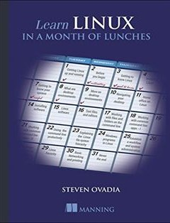 Learn Linux in a Month of Lunches 1st Edition