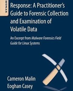 276 грн.| Linux Malware Incident Response: A Practitioner's Guide to Forensic Collection and Examination of Volatile Data: An Excerpt from Malware Forensic Field Guide for Linux Systems 1st Edition