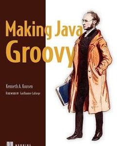 368 грн.  Making Java Groovy 1st Edition