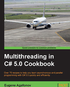322 грн.| Multithreading in C# 5.0 Cookbook