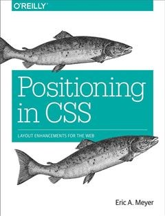 207 грн.| Positioning in CSS: Layout Enhancements for the Web 1st Edition