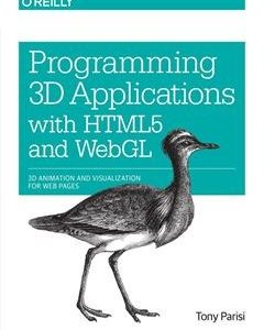 437 грн.| Programming 3D Applications with HTML5 and WebGL: 3D Animation and Visualization for Web Pages