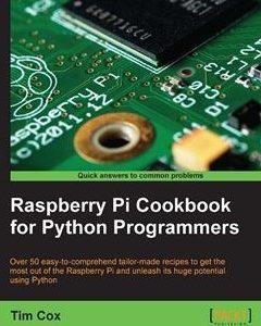 Raspberry Pi Cookbook for Python Programmers