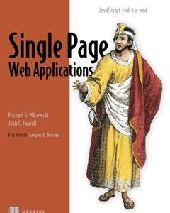437 грн.| Single Page Web Applications: JavaScript end-to-end 1st Edition
