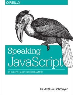 437 грн.| Speaking JavaScript: An In-Depth Guide for Programmers