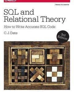 SQL and Relational Theory: How to Write Accurate SQL Code 3rd Edition