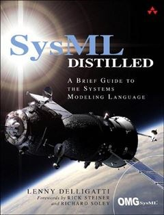 368 грн.| SysML Distilled: A Brief Guide to the Systems Modeling Language 1st Edition