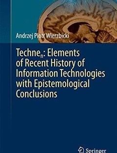 368 грн.| Technen: Elements of Recent History of Information Technologies with Epistemological Conclusions 2015th Edition
