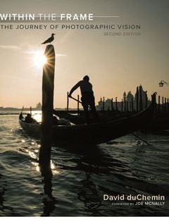 322 грн.| Within the Frame: The Journey of Photographic Vision 2nd Edition