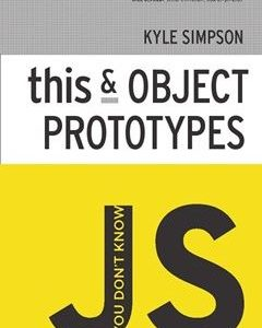 276 грн.| You Don't Know JS: this & Object Prototypes 1st Edition