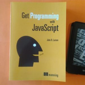 Get Programming with JavaScript 1st Edition, John Larsen купить
