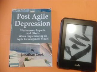 Post Agile Depression: Weaknesses, Impacts, and Effects When Implementing an Agile Development Model, Jonathan Cook купить