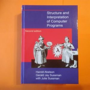 Structure and Interpretation of Computer Programs, Harold Abelson, Gerald Jay Sussman купить