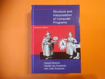 Structure and Interpretation of Computer Programs, Harold Abelson, Gerald Jay Sussman купить