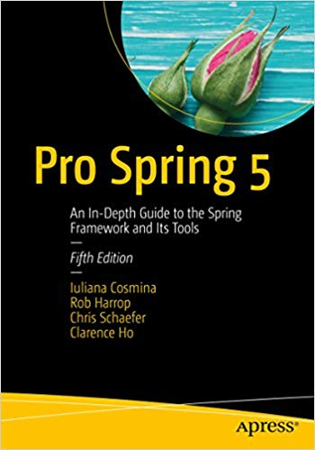 790 грн.| Pro Spring 5: An In-Depth Guide to the Spring Framework and Its Tools
