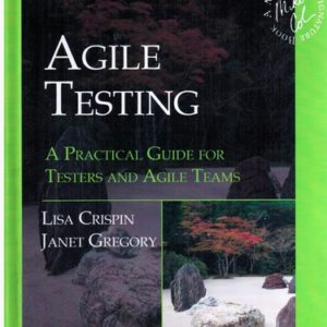 659 грн.| Agile Testing A Practical Guide for Testers and Agile Teams