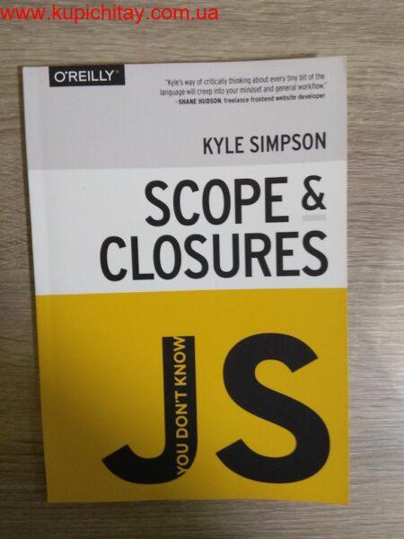 220 грн.| You Don't Know JS: Scope & Closures 1st Edition Kyle Simpson купить книгу