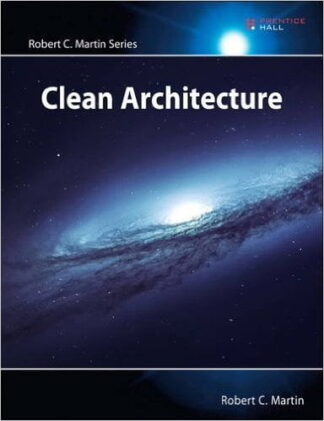 450 грн. | Clean Architecture: A Craftsman's Guide to Software Structure and Design (Robert C. Martin Series) 1st Edition