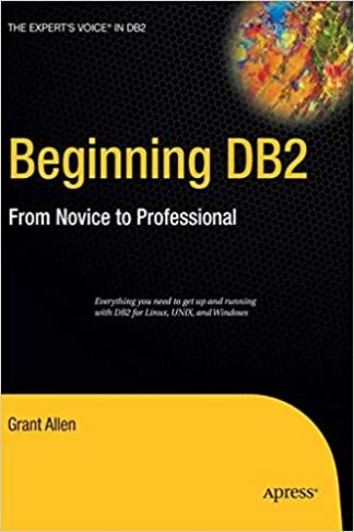 599 грн.| Beginning DB2: From Novice to Professional (Expert's Voice)